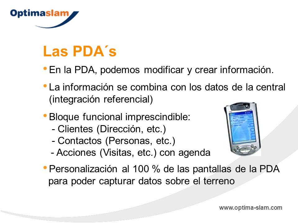 Las PDA´s Personalización al 100 % de las pantallas de la PDA para poder capturar datos sobre el terreno La información se combina con los datos de la