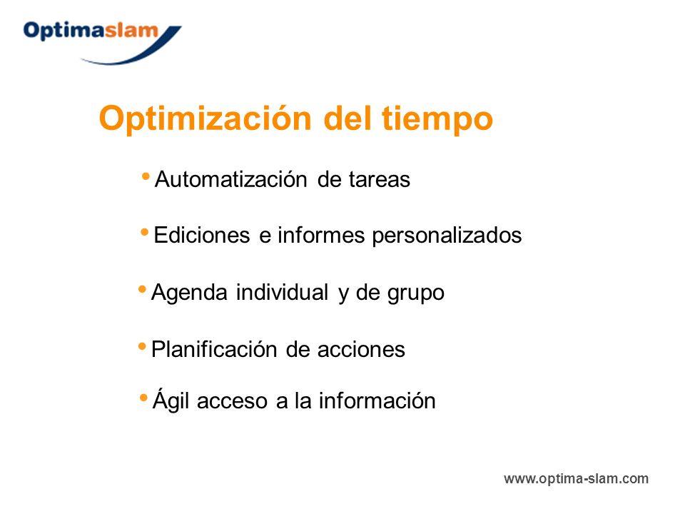 Optimización del tiempo Automatización de tareas Planificación de acciones Ediciones e informes personalizados Agenda individual y de grupo Ágil acces