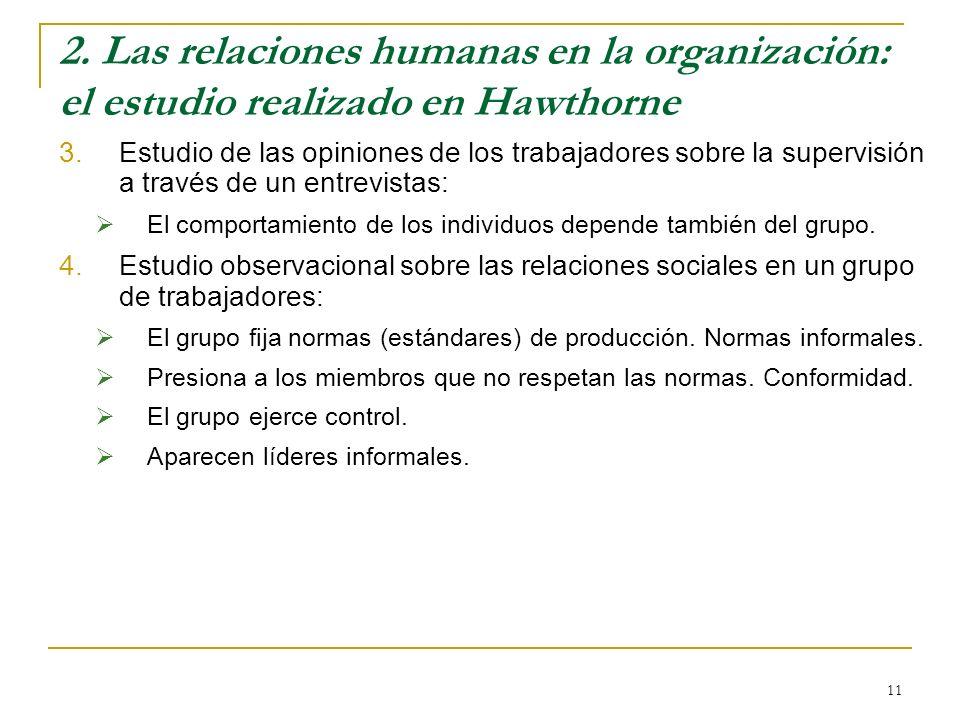11 2. Las relaciones humanas en la organización: el estudio realizado en Hawthorne 3.Estudio de las opiniones de los trabajadores sobre la supervisión