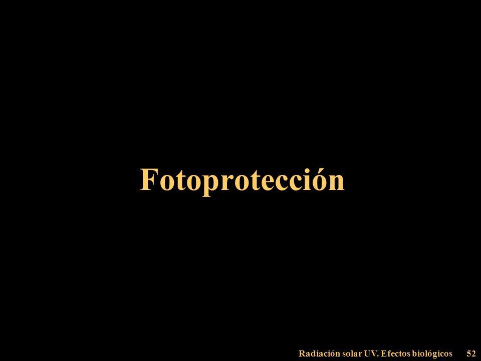 Radiación solar UV. Efectos biológicos52 Fotoprotección