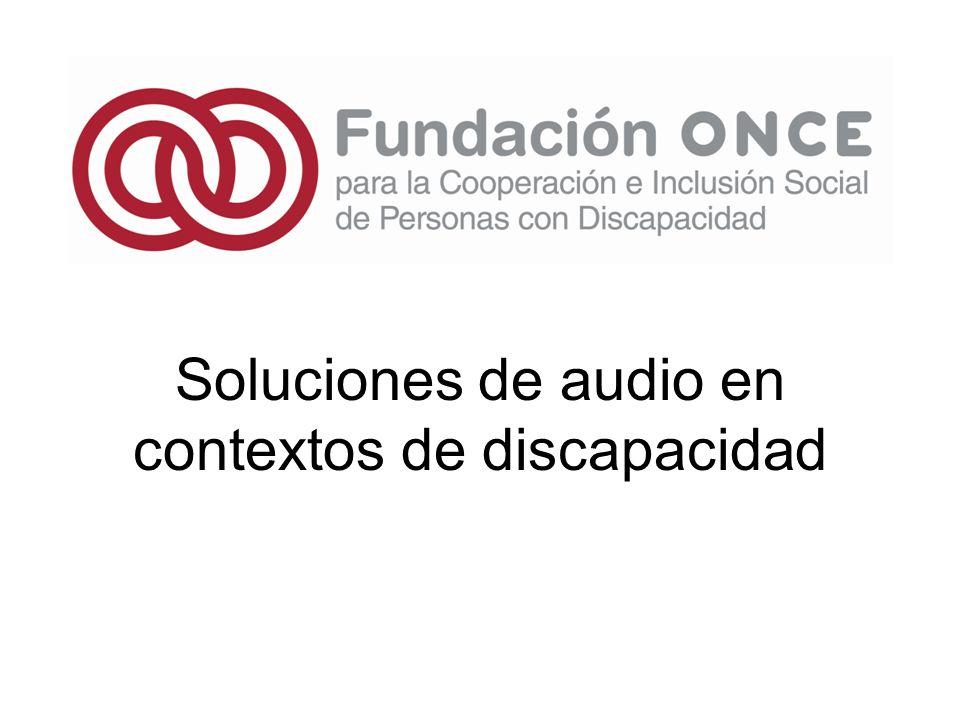 Soluciones de audio en contextos de discapacidad