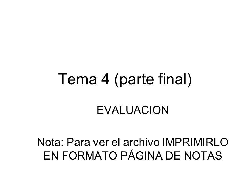 Tema 4 (parte final) EVALUACION Nota: Para ver el archivo IMPRIMIRLO EN FORMATO PÁGINA DE NOTAS