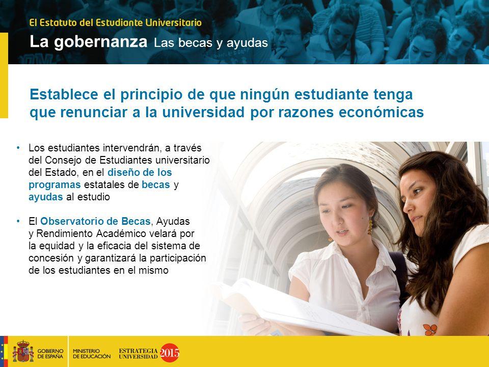 Establece el principio de que ningún estudiante tenga que renunciar a la universidad por razones económicas Los estudiantes intervendrán, a través del