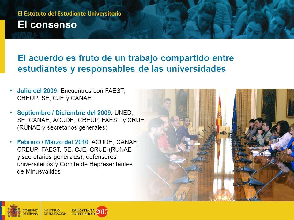 El consenso El acuerdo es fruto de un trabajo compartido entre estudiantes y responsables de las universidades Julio del 2009. Encuentros con FAEST, C