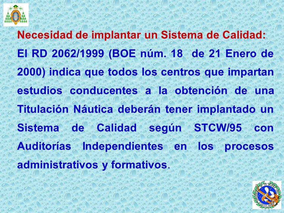 Necesidad de implantar un Sistema de Calidad: El RD 2062/1999 (BOE núm. 18 de 21 Enero de 2000) indica que todos los centros que impartan estudios con