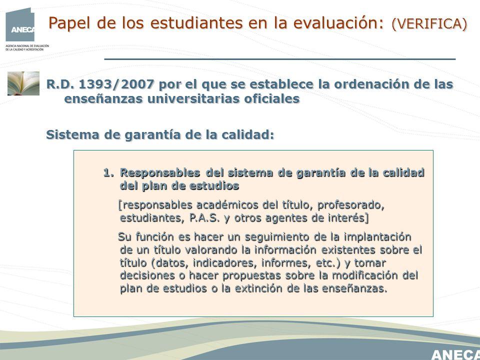 R.D. 1393/2007 por el que se establece la ordenación de las enseñanzas universitarias oficiales Sistema de garantía de la calidad: 1.Responsables del