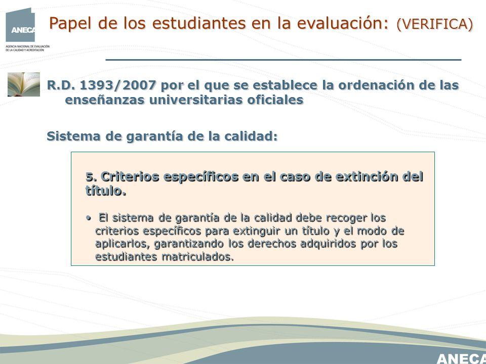 R.D. 1393/2007 por el que se establece la ordenación de las enseñanzas universitarias oficiales Sistema de garantía de la calidad: 5. Criterios especí