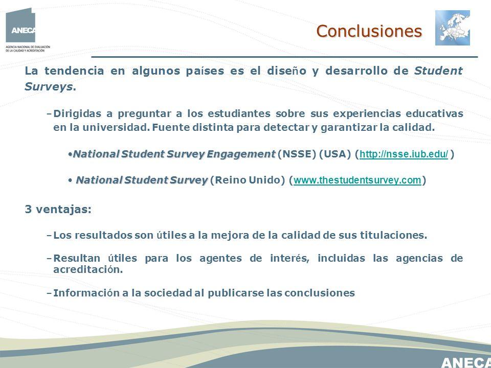 La tendencia en algunos pa í ses es el dise ñ o y desarrollo de Student Surveys.