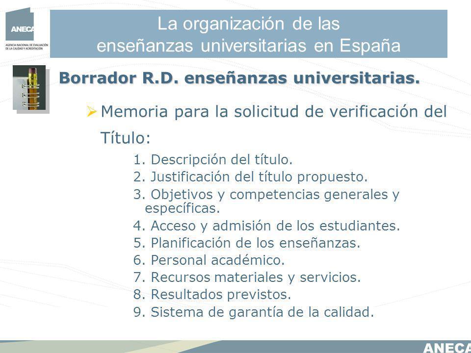 La organización de las enseñanzas universitarias en España Memoria para la solicitud de verificación del Título: 1.