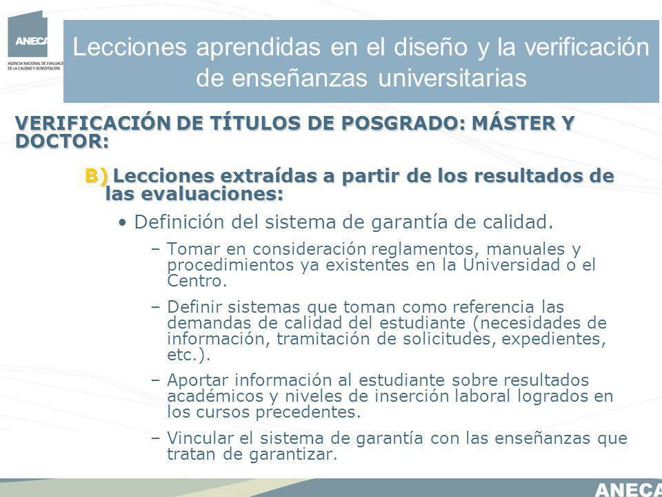Lecciones aprendidas en el diseño y la verificación de enseñanzas universitarias B)Lecciones extraídas a partir de los resultados de las evaluaciones: B) Lecciones extraídas a partir de los resultados de las evaluaciones: Definición del sistema de garantía de calidad.