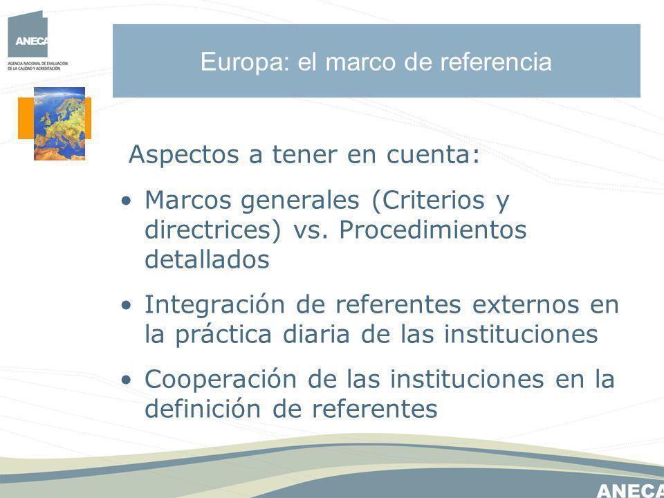 Europa: el marco de referencia Aspectos a tener en cuenta: Marcos generales (Criterios y directrices) vs.
