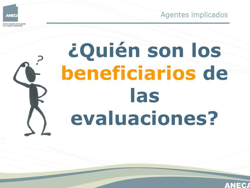 ¿Quién son los beneficiarios de las evaluaciones? Agentes implicados