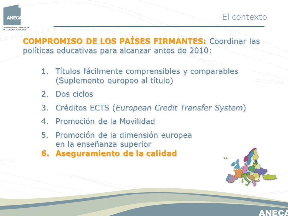 ESPACIO EUROPEO DE EDUCACIÓN SUPERIOR 1.Títulos fácilmente comprensibles y comparables (Suplemento europeo al título) 2.Dos ciclos 3.Créditos ECTS (Eu