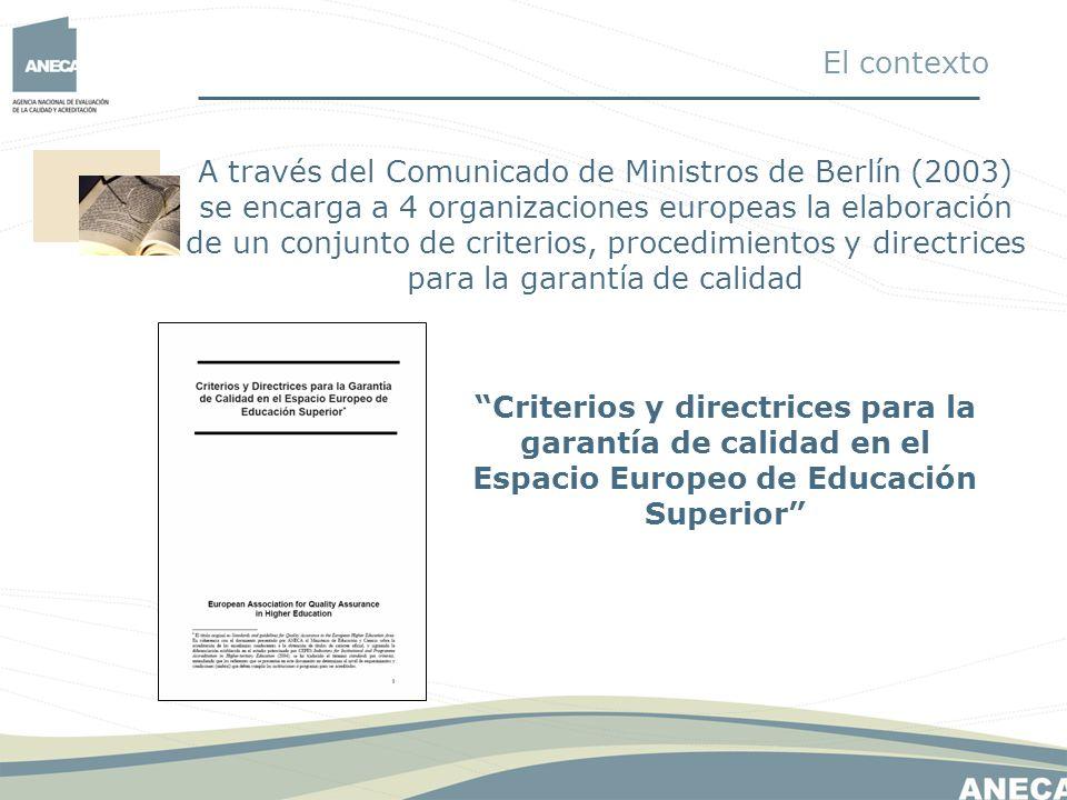 A través del Comunicado de Ministros de Berlín (2003) se encarga a 4 organizaciones europeas la elaboración de un conjunto de criterios, procedimiento