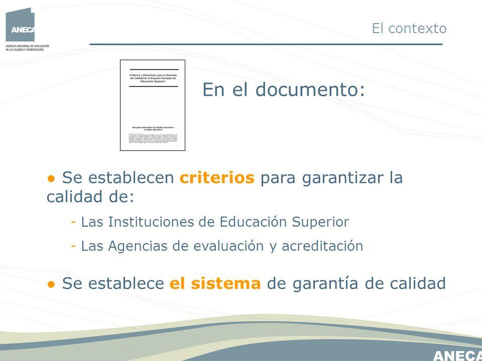 En el documento: Se establecen criterios para garantizar la calidad de: - Las Instituciones de Educación Superior - Las Agencias de evaluación y acred