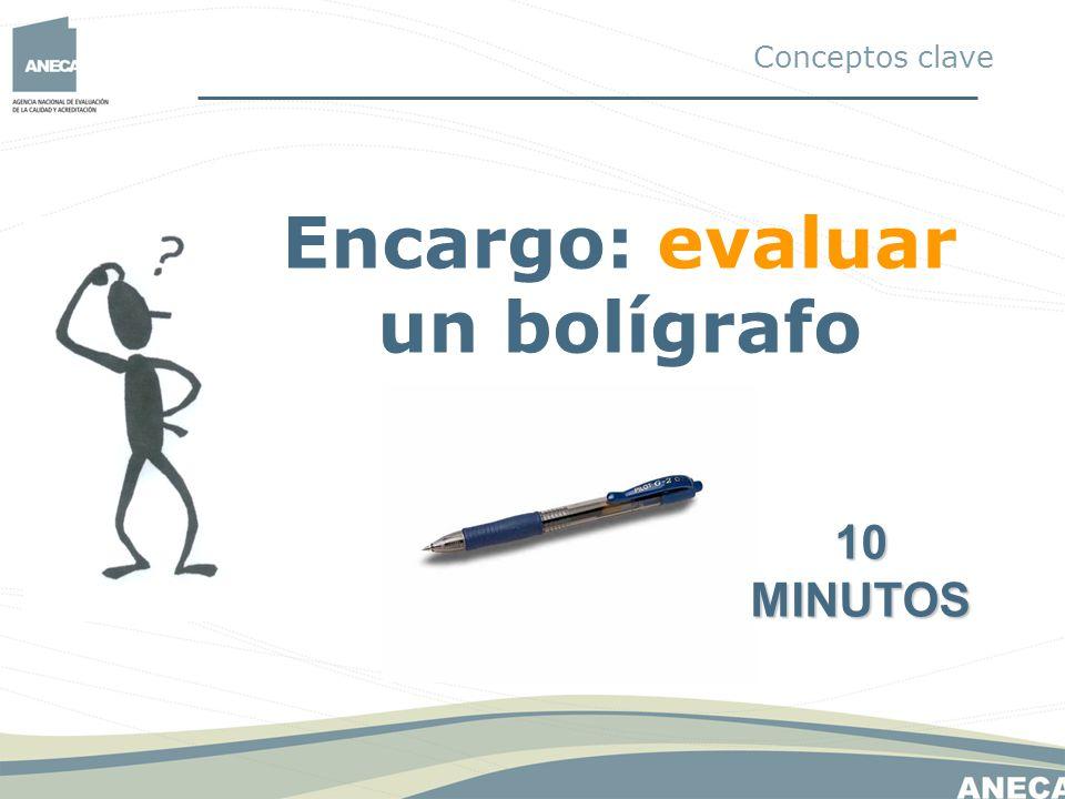 Encargo: evaluar un bolígrafo Conceptos clave 10 MINUTOS