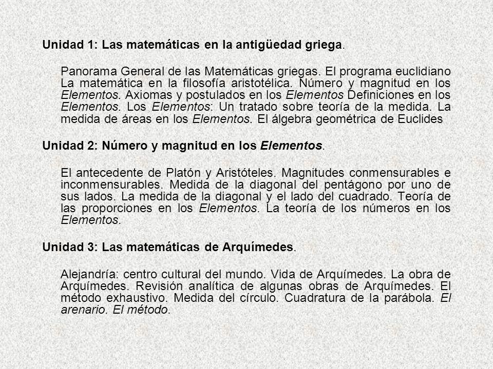 Unidad 1: Las matemáticas en la antigüedad griega. Panorama General de las Matemáticas griegas. El programa euclidiano La matemática en la filosofía a