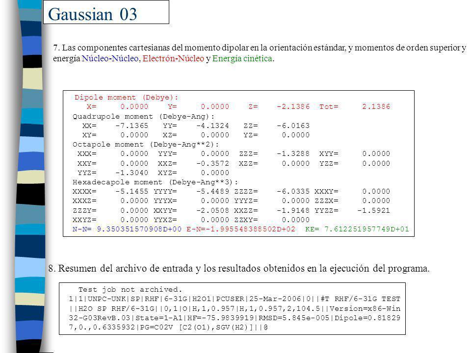 Gaussian 03 Dipole moment (Debye): X= 0.0000 Y= 0.0000 Z= -2.1386 Tot= 2.1386 Quadrupole moment (Debye-Ang): XX= -7.1365 YY= -4.1324 ZZ= -6.0163 XY= 0