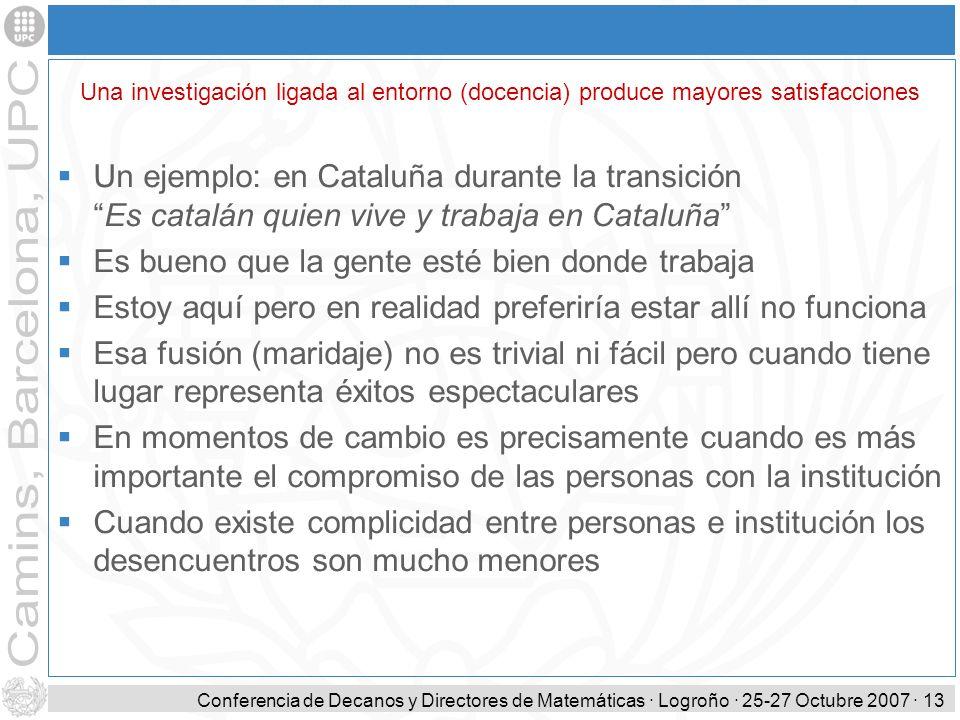 Conferencia de Decanos y Directores de Matemáticas · Logroño · 25-27 Octubre 2007 · 13 Un ejemplo: en Cataluña durante la transiciónEs catalán quien v