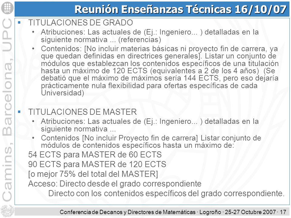 Conferencia de Decanos y Directores de Matemáticas · Logroño · 25-27 Octubre 2007 · 17 Reunión Enseñanzas Técnicas 16/10/07 TITULACIONES DE GRADO Atri