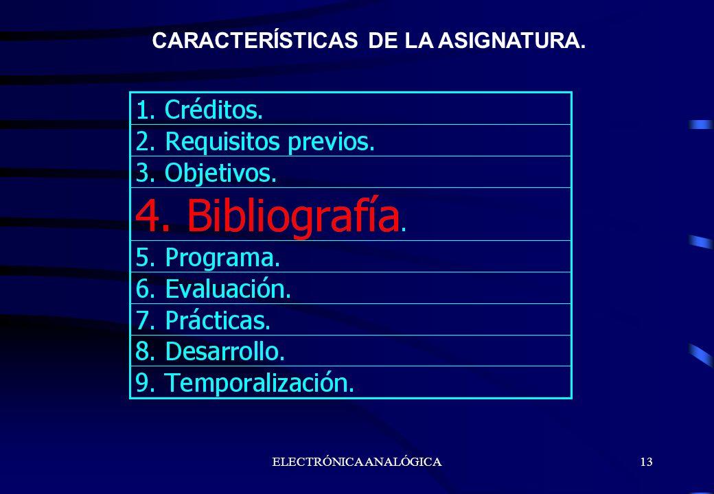 ELECTRÓNICA ANALÓGICA13 CARACTERÍSTICAS DE LA ASIGNATURA.
