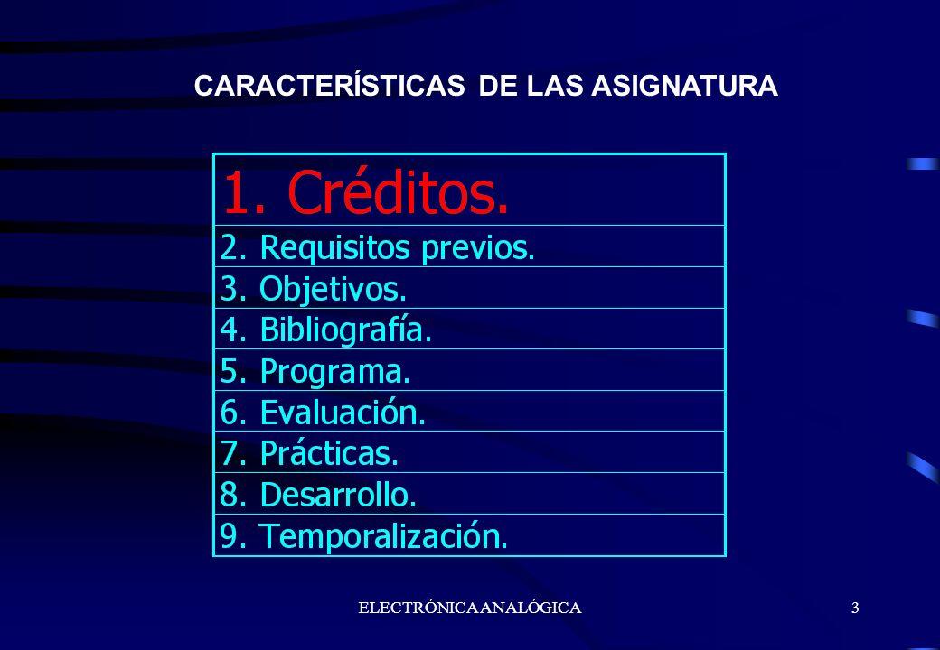 ELECTRÓNICA ANALÓGICA3 CARACTERÍSTICAS DE LAS ASIGNATURA