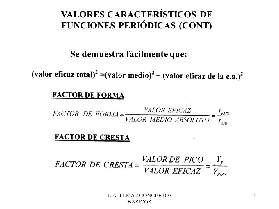 E.A. TEMA 2 CONCEPTOS BÁSICOS 7 Se demuestra fácilmente que: VALORES CARACTERÍSTICOS DE FUNCIONES PERIÓDICAS (CONT)
