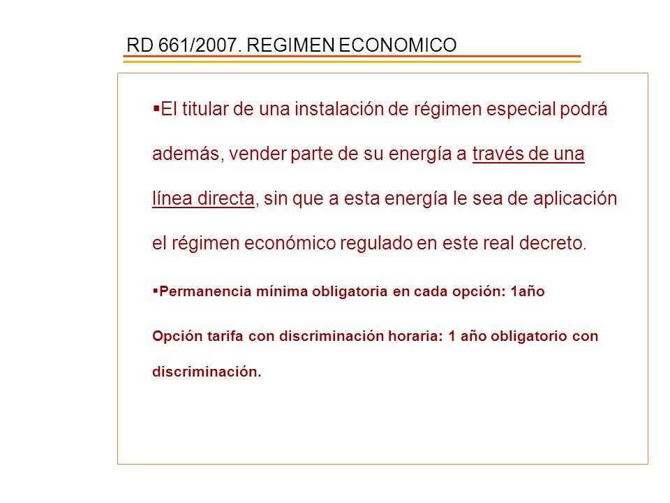 RD 661/2007. REGIMEN ECONOMICO El titular de una instalación de régimen especial podrá además, vender parte de su energía a través de una línea direct