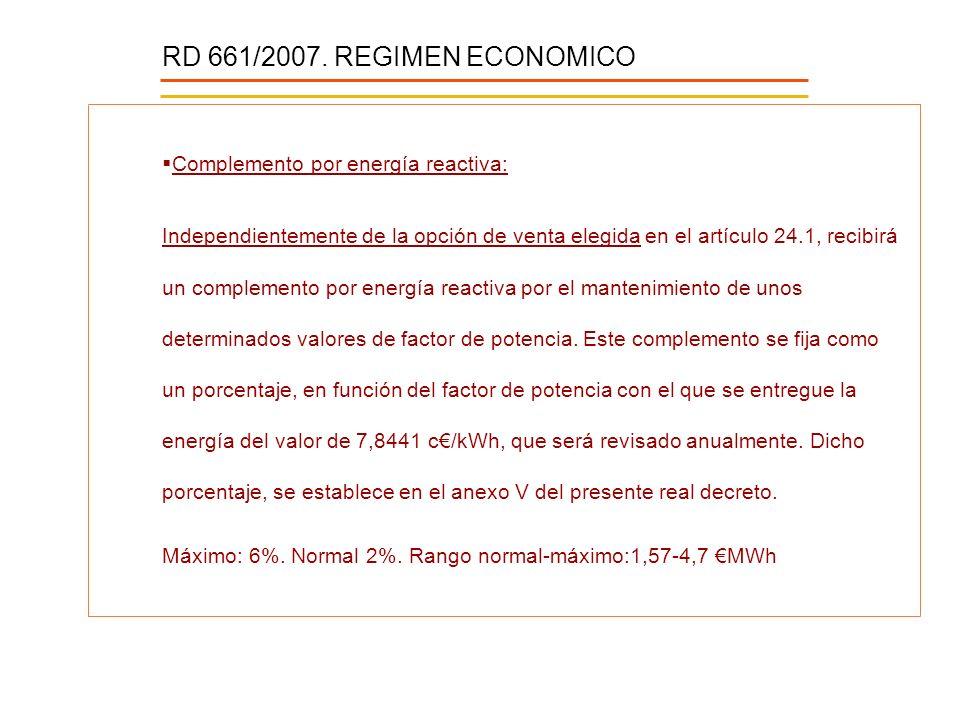 Complemento por energía reactiva: Independientemente de la opción de venta elegida en el artículo 24.1, recibirá un complemento por energía reactiva p