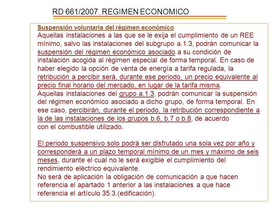 Suspensión voluntaria del régimen económico Aquellas instalaciones a las que se le exija el cumplimiento de un REE mínimo, salvo las instalaciones del