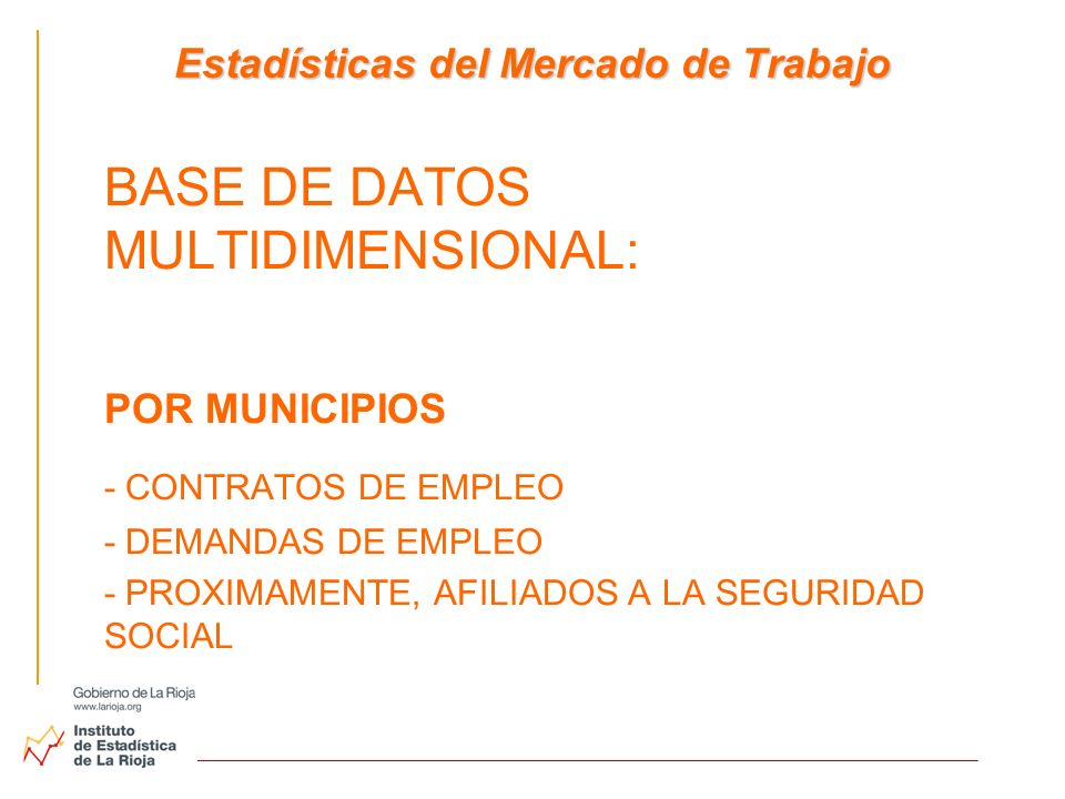 Estadísticas del Mercado de Trabajo BASE DE DATOS MULTIDIMENSIONAL: POR MUNICIPIOS - CONTRATOS DE EMPLEO - DEMANDAS DE EMPLEO - PROXIMAMENTE, AFILIADO