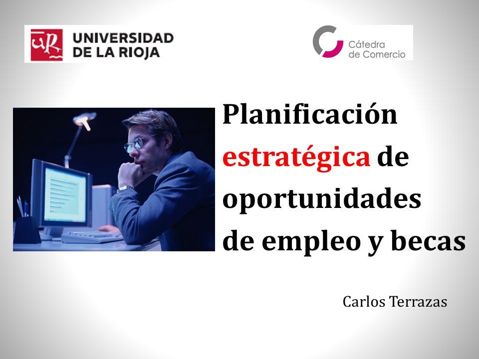 Planificación estratégica de oportunidades de empleo y becas Carlos Terrazas