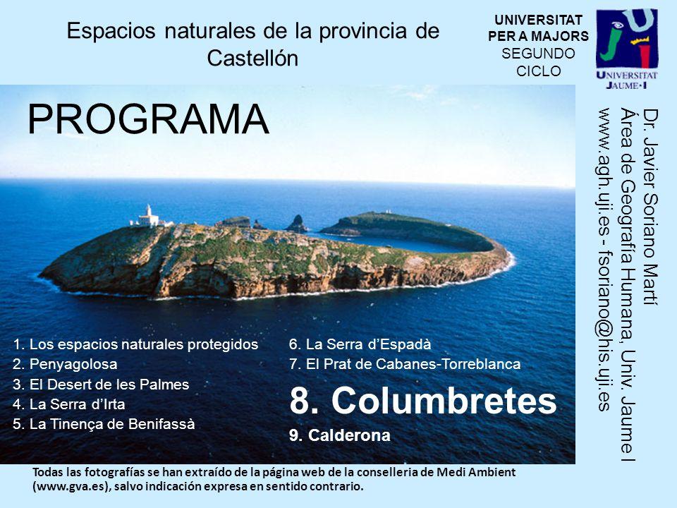 Caladero para toda la costa Las Columbretes y su entorno continúa siendo un caladero imprescindible para la flota pesquera de muchos puertos del litoral mediterráneo español.