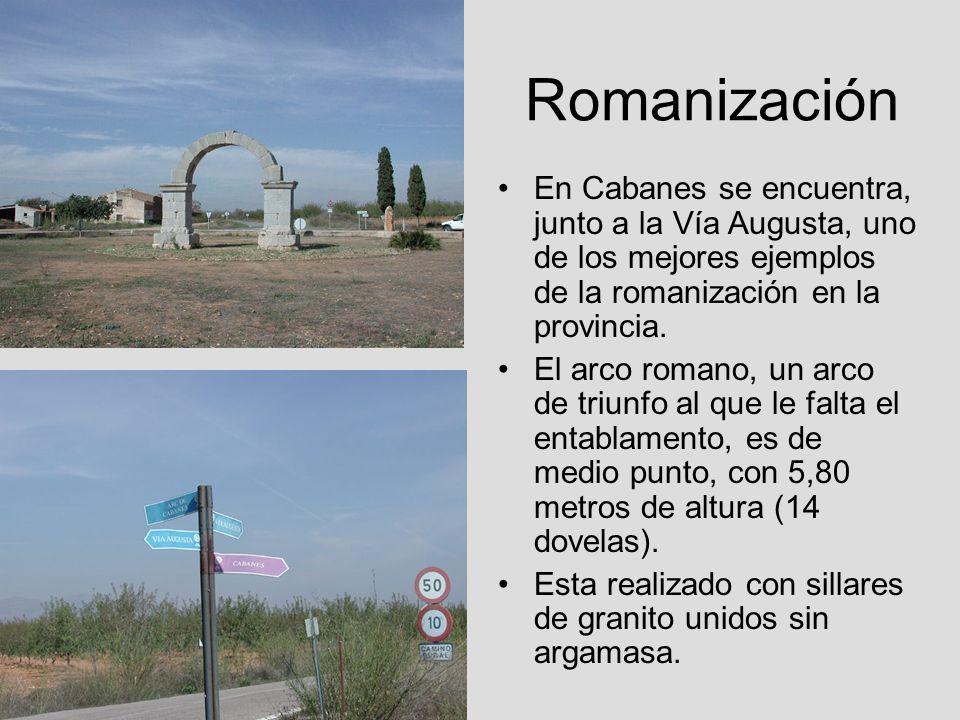 Romanización En Cabanes se encuentra, junto a la Vía Augusta, uno de los mejores ejemplos de la romanización en la provincia. El arco romano, un arco