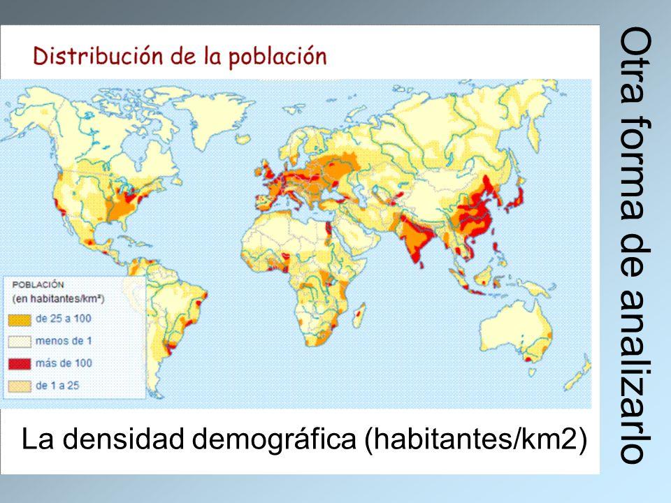 Otra forma de analizarlo La densidad demográfica (habitantes/km2)