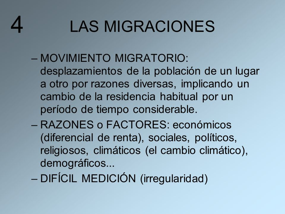 LAS MIGRACIONES –MOVIMIENTO MIGRATORIO: desplazamientos de la población de un lugar a otro por razones diversas, implicando un cambio de la residencia