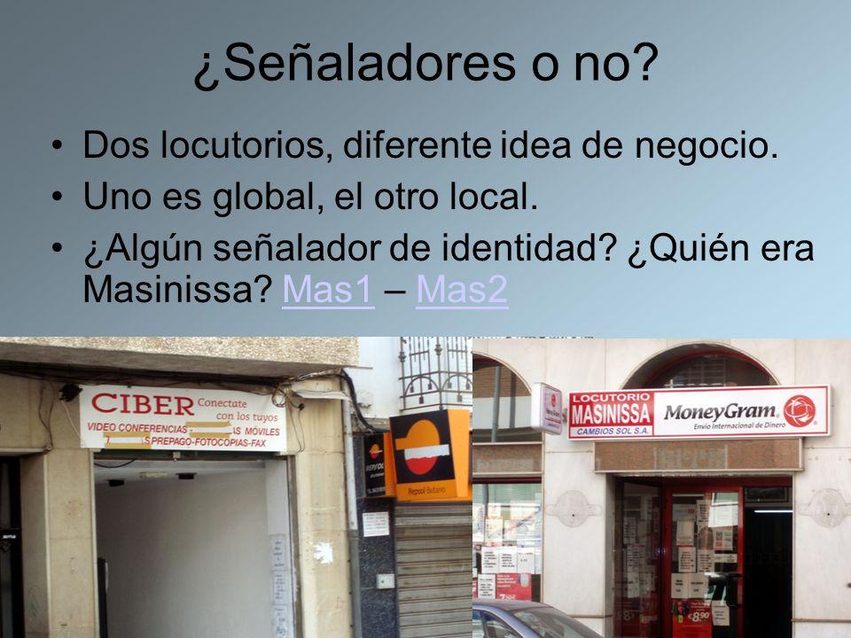 ¿Señaladores o no? Dos locutorios, diferente idea de negocio. Uno es global, el otro local. ¿Algún señalador de identidad? ¿Quién era Masinissa? Mas1