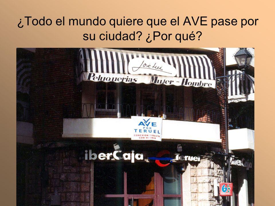 ¿Todo el mundo quiere que el AVE pase por su ciudad? ¿Por qué?