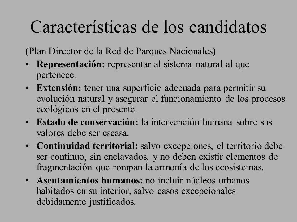Características de los candidatos (Plan Director de la Red de Parques Nacionales) Representación: representar al sistema natural al que pertenece. Ext