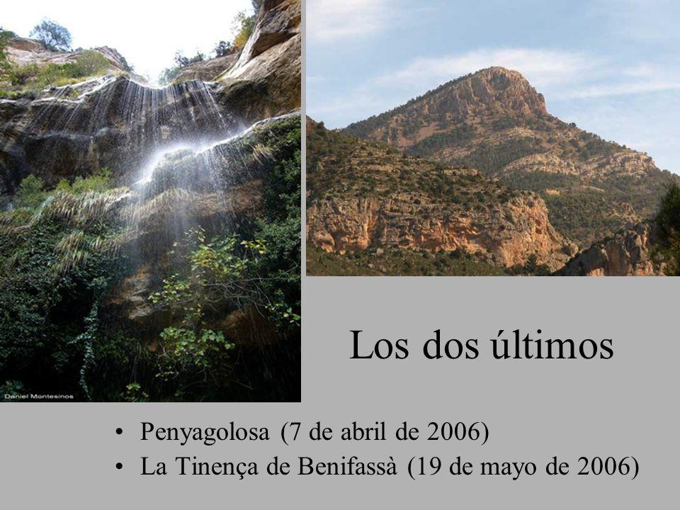 Los dos últimos Penyagolosa (7 de abril de 2006) La Tinença de Benifassà (19 de mayo de 2006)