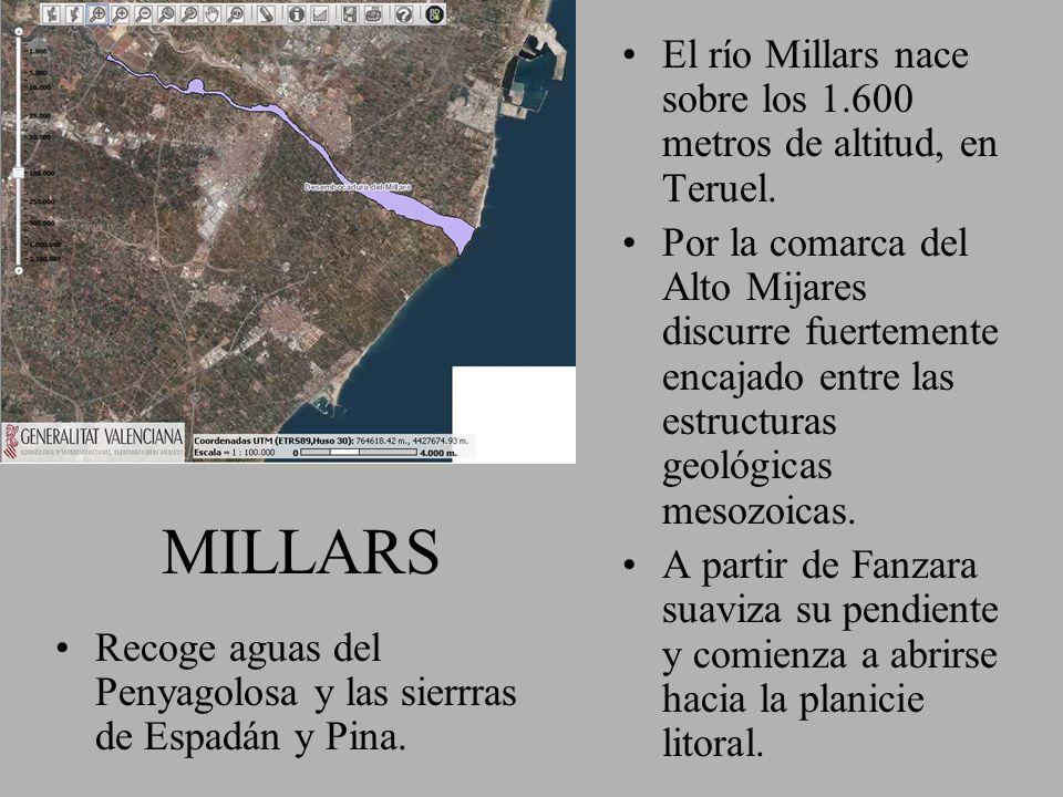 MILLARS El río Millars nace sobre los 1.600 metros de altitud, en Teruel. Por la comarca del Alto Mijares discurre fuertemente encajado entre las estr