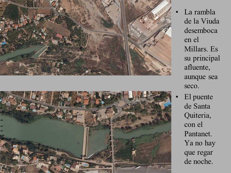 La rambla de la Viuda desemboca en el Millars. Es su principal afluente, aunque sea seco. El puente de Santa Quiteria, con el Pantanet. Ya no hay que