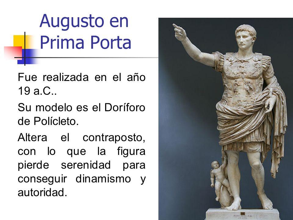 25 Augusto en Prima Porta Fue realizada en el año 19 a.C.. Su modelo es el Doríforo de Polícleto. Altera el contraposto, con lo que la figura pierde s