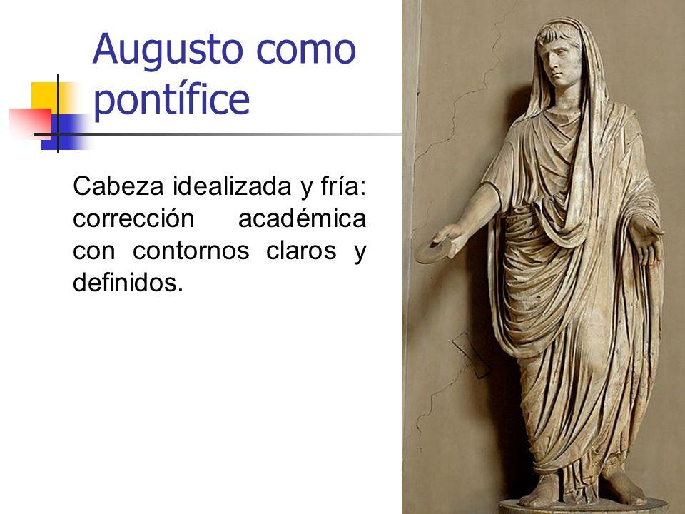 26 Cabeza idealizada y fría: corrección académica con contornos claros y definidos. Augusto como pontífice