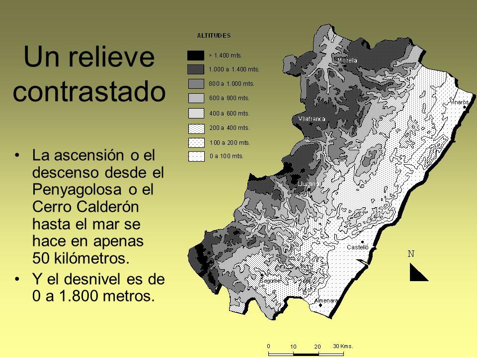 Un relieve contrastado La ascensión o el descenso desde el Penyagolosa o el Cerro Calderón hasta el mar se hace en apenas 50 kilómetros. Y el desnivel