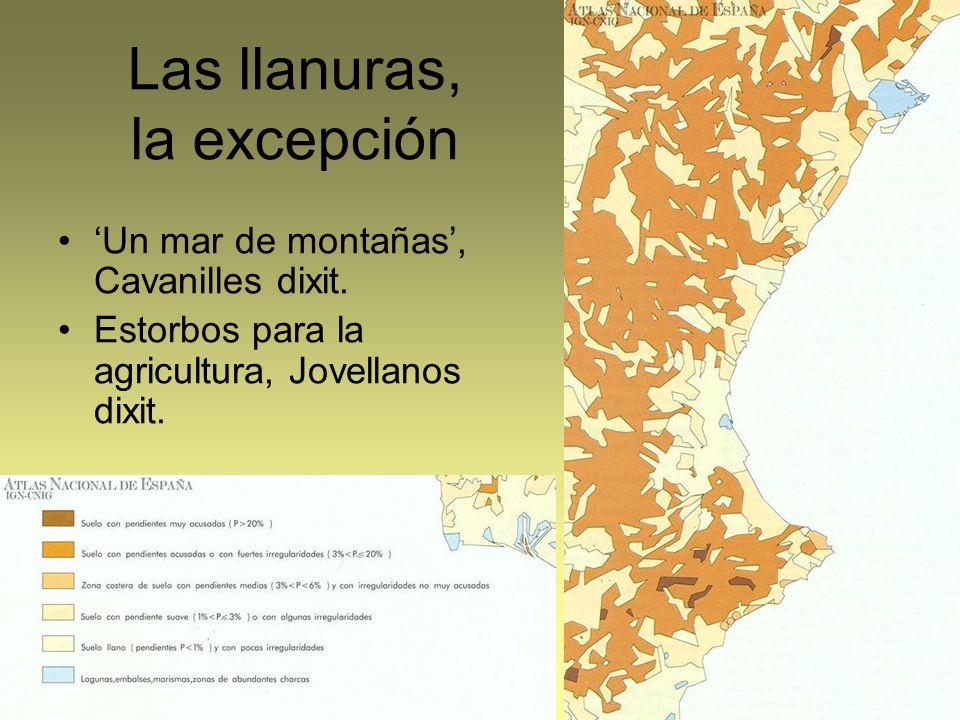 Las llanuras, la excepción Un mar de montañas, Cavanilles dixit. Estorbos para la agricultura, Jovellanos dixit.