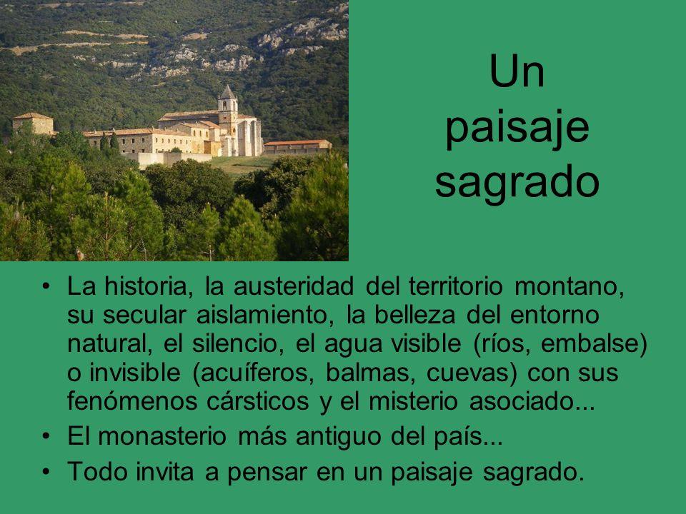 Un paisaje sagrado La historia, la austeridad del territorio montano, su secular aislamiento, la belleza del entorno natural, el silencio, el agua vis