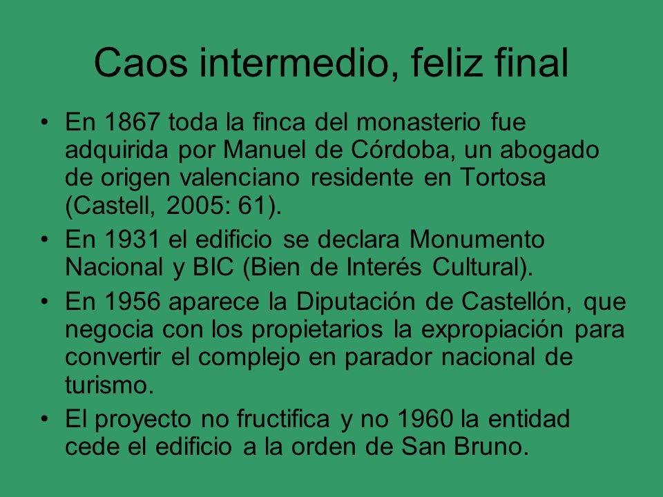 Caos intermedio, feliz final En 1867 toda la finca del monasterio fue adquirida por Manuel de Córdoba, un abogado de origen valenciano residente en To