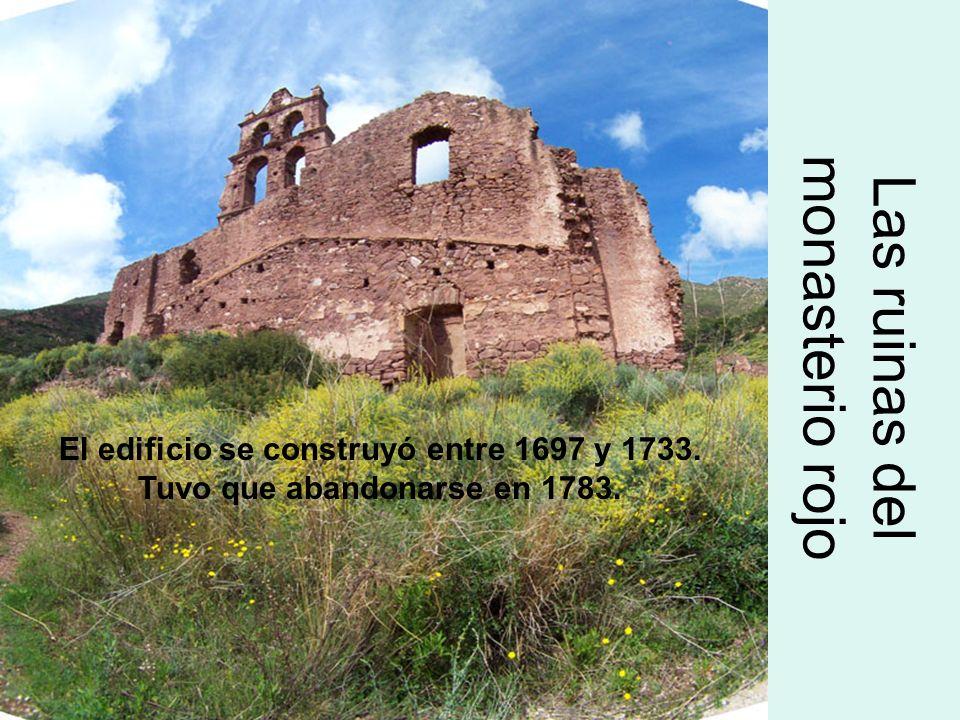 Las ruinas del monasterio rojo El edificio se construyó entre 1697 y 1733. Tuvo que abandonarse en 1783.