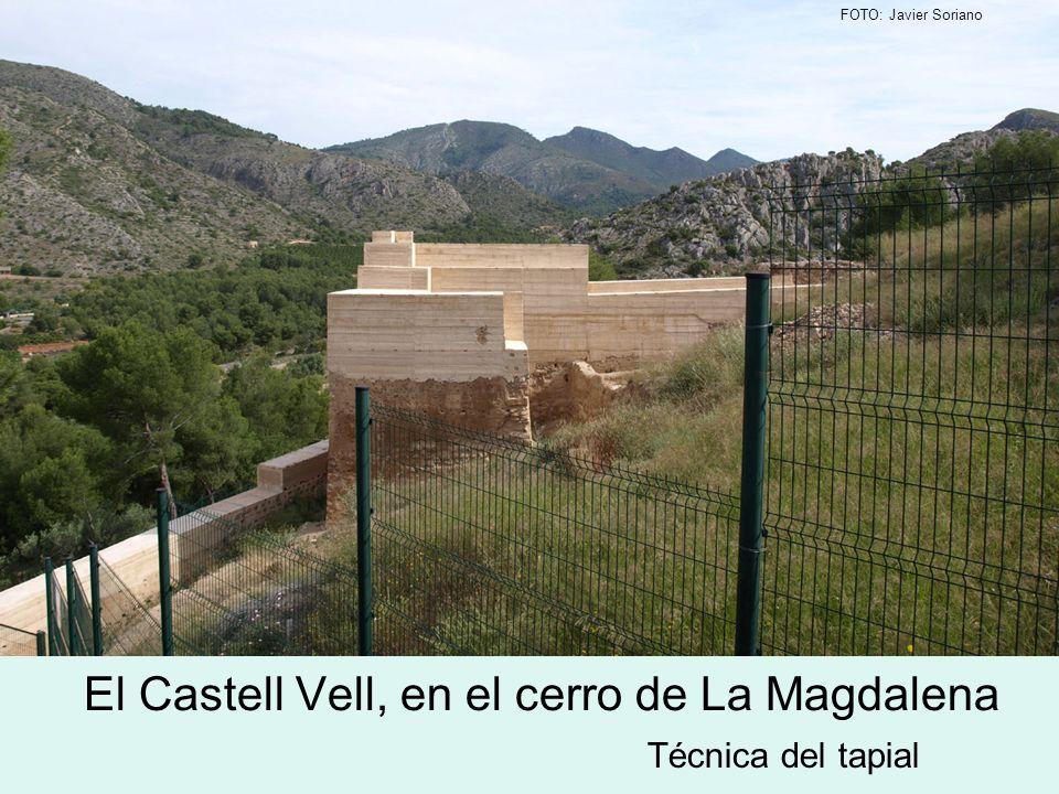 El Castell Vell, en el cerro de La Magdalena Técnica del tapial FOTO: Javier Soriano